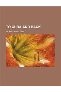 To Cuba and Back (1859) to Cuba and Back (1859) to Cuba and Back (1859)