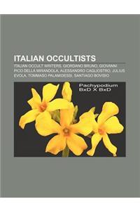 Italian Occultists: Italian Occult Writers, Giordano Bruno, Giovanni Pico Della Mirandola, Alessandro Cagliostro, Julius Evola
