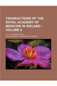 Transactions of the Royal Academy of Medicine in Ireland (Volume 9); Vol. I-XXXVI and XXXVII.