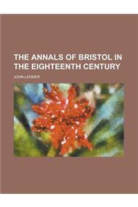 The Annals of Bristol in the Eighteenth Century
