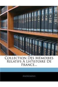 Collection Des Memoires Relatifs Lhistoire de France...