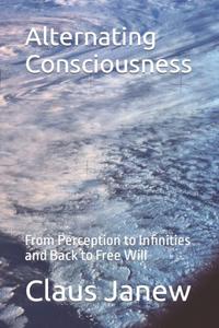 Alternating Consciousness