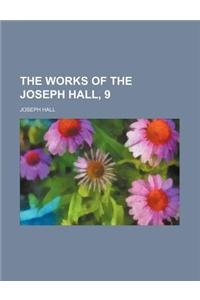 The Works of the Joseph Hall, 9