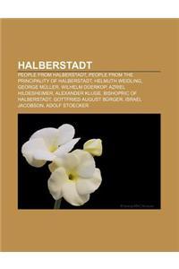 Halberstadt: People from Halberstadt, People from the Principality of Halberstadt, Helmuth Weidling, George Muller, Wilhelm Duerkop