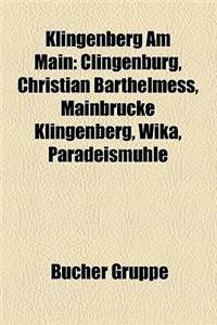 Klingenberg Am Main: Clingenburg, Christian Barthelmess, Mainbr Cke Klingenberg, Wika, Paradeism Hle