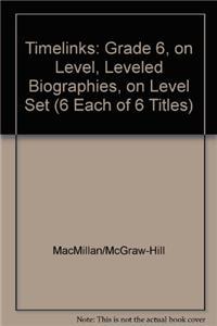 Timelinks: Grade 6, on Level, Leveled Biographies, on Level Set (6 Each of 6 Titles)
