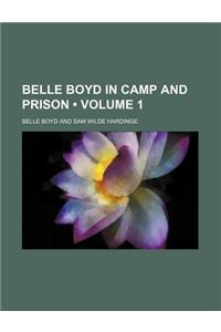 Belle Boyd in Camp and Prison (Volume 1)
