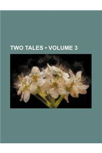 Two Tales (Volume 3)