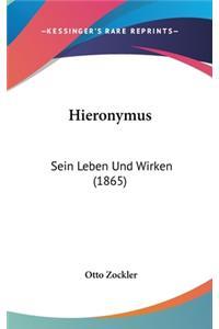 Hieronymus: Sein Leben Und Wirken (1865)