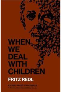 When We Deal with Children
