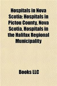 Hospitals in Nova Scotia: Hospitals in Pictou County, Nova Scotia, Hospitals in the Halifax Regional Municipality