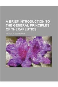A Brief Introduction to the General Principles of Therapeutics