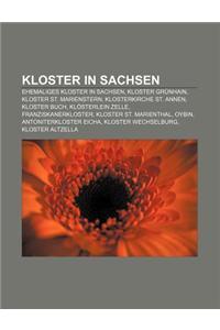 Kloster in Sachsen: Ehemaliges Kloster in Sachsen, Kloster Grunhain, Kloster St. Marienstern, Klosterkirche St. Annen, Kloster Buch