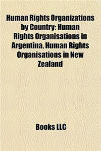 Human Rights Organizations by Country: Human Rights Organisations in Argentina, Human Rights Organisations in New Zealand