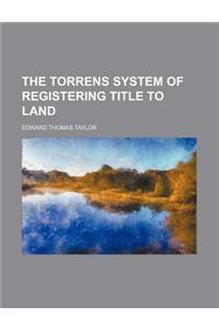 The Torrens System of Registering Title to Land