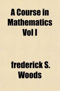 A Course in Mathematics Vol I
