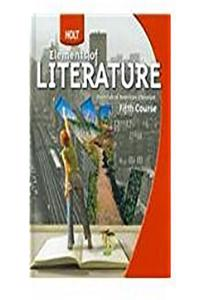 Holt Elements of Literature: Student Edition, American Literature Grade 11 Fifth Course 2009