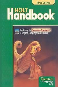 California Holt Handbook: First Course: Grammar, Usage, Mechanics, Sentences