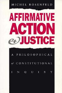 Affirmative Action and Justice: A Philosophical and Constitutional Inquiry
