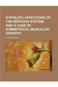 Syphilitic Affections of the Nervous System