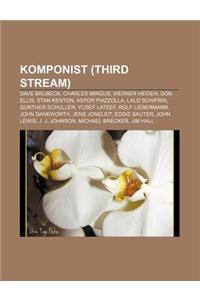Komponist (Third Stream): Dave Brubeck, Charles Mingus, Werner Heider, Don Ellis, Stan Kenton, Astor Piazzolla, Lalo Schifrin, Gunther Schuller
