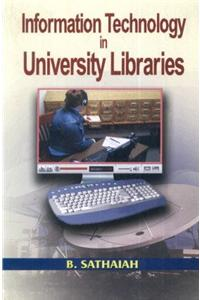 Information Technology in University Libraries