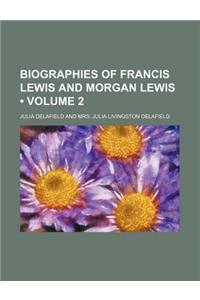 Biographies of Francis Lewis and Morgan Lewis (Volume 2)