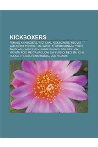 Kickboxers: Female Kickboxers, Fictional Kickboxers, Megumi Yabushita, Phoebe Halliwell, Tomomi Sunaba, Yoko Takahashi, Nick Fury