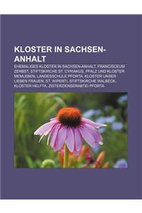 Kloster in Sachsen-Anhalt: Ehemaliges Kloster in Sachsen-Anhalt, Francisceum Zerbst, Stiftskirche St. Cyriakus, Pfalz Und Kloster Memleben