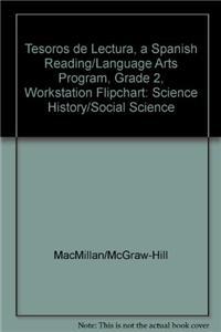Tesoros de Lectura, a Spanish Reading/Language Arts Program, Grade 2, Workstation Flipchart: Science History/Social Science