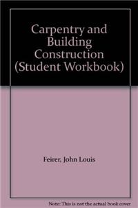 Carpentry and Building Construction Student Workbook 4/E