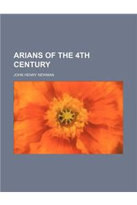 Arians of the 4th Century
