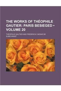 The Works of Theophile Gautier Volume 20; Paris Besieged