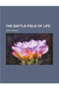 The Battle-Field of Life