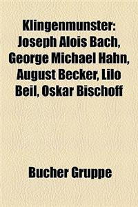 Klingenmnster: Joseph Alois Bach, George Michael Hahn, August Becker, Lilo Beil, Oskar Bischoff