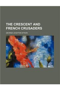 The Crescent and French Crusaders
