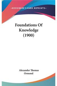 Foundations Of Knowledge (1900)