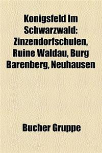 K Nigsfeld Im Schwarzwald: Zinzendorfschulen, Ruine Waldau, Burg B Renberg, Neuhausen
