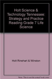 Holt Science & Technology Tennessee: Strategy and Practice Reading Grade 7 Life Science