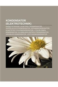 Kondensator (Elektrotechnik): Kapazitatsdiode, Elektrolytkondensator, Doppelschichtkondensator, Keramikkondensator