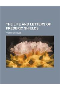 The Life and Letters of Frederic Shields