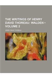 The Writings of Henry David Thoreau (Volume 2); Walden