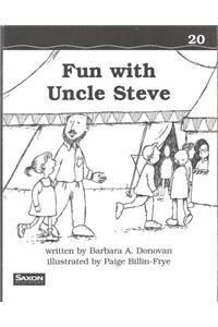 Saxon Phonics & Spelling 1: Decodeable Reader Fun with Uncle Steve
