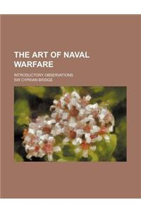 The Art of Naval Warfare; Introductory Observations