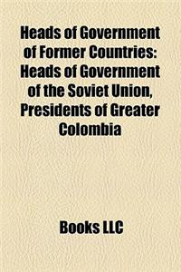 Heads of Government of Former Countries: Heads of Government of the Soviet Union, Presidents of Greater Colombia