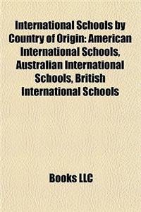 International Schools by Country of Origin: American International Schools, Australian International Schools, British International Schools