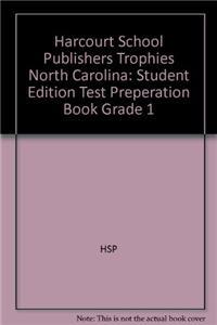 Harcourt School Publishers Trophies North Carolina: Student Edition Test Preperation Book Grade 1