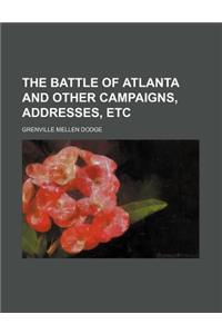 The Battle of Atlanta and Other Campaigns, Addresses, Etc