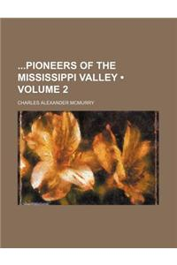 Pioneers of the Mississippi Valley Volume 2