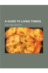 A Guide to Living Things